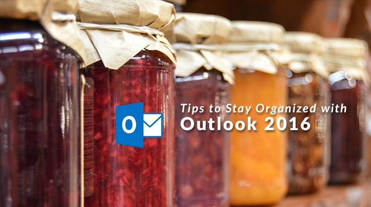 tips-to-stay-organized-with-outlook-2016.jpg