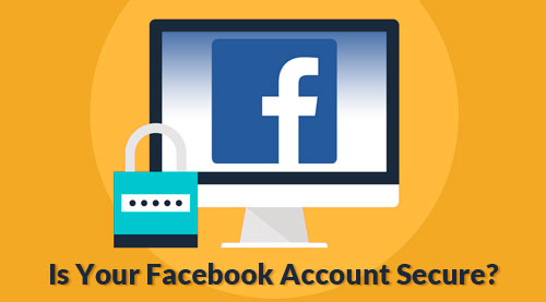 Is Your Facebook Account Secure?
