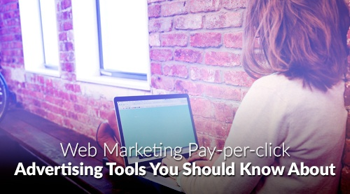 Web Marketing Pay-per-click Advertising Tools You Should Know About