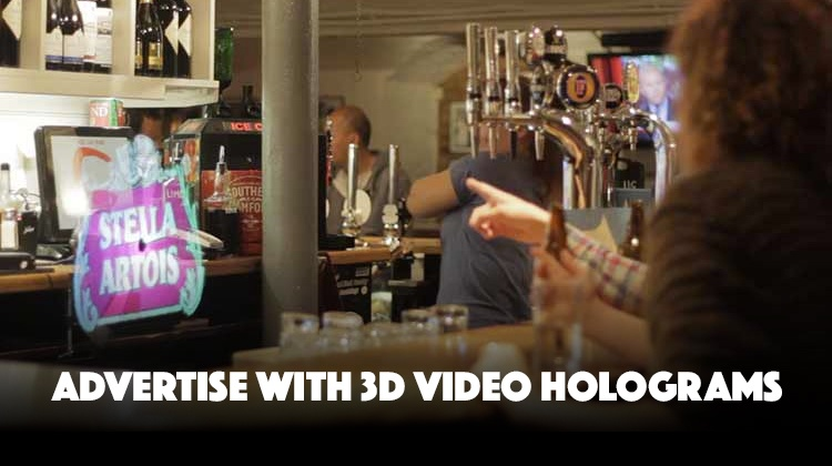 Advertise with 3D Video Holograms