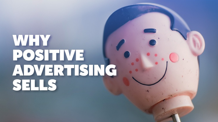 why positive advertising sells