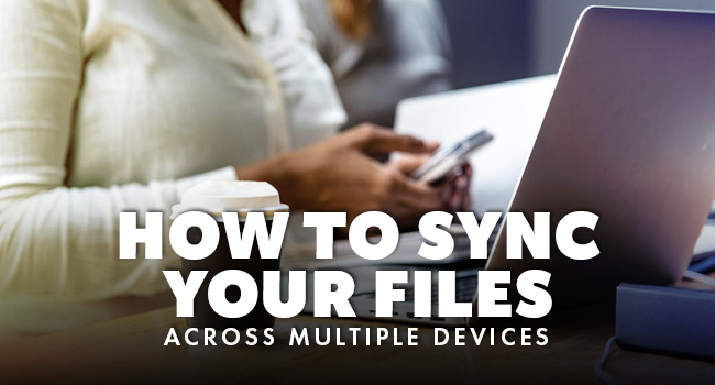 how-to-sync-your-files-across-multiple-devices