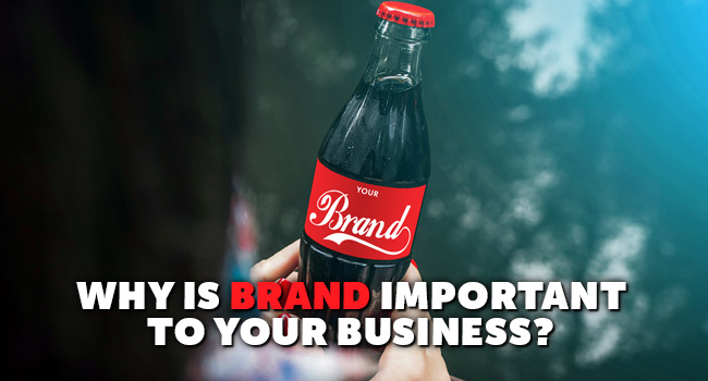 why-is-brand-important-to-your-business